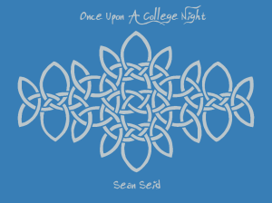 Once Upon A College Night - Sean Seid